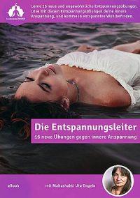 Entspannungs-Leiter: Wie man sich aus Unruhe löst und seine Freizeit genießt (Ebook)