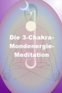 3-Chakra-Mondenergie-Meditation