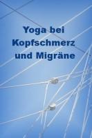 Yoga bei Kopfschmerz und Migräne