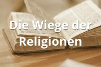 Die Wiege der Religionen