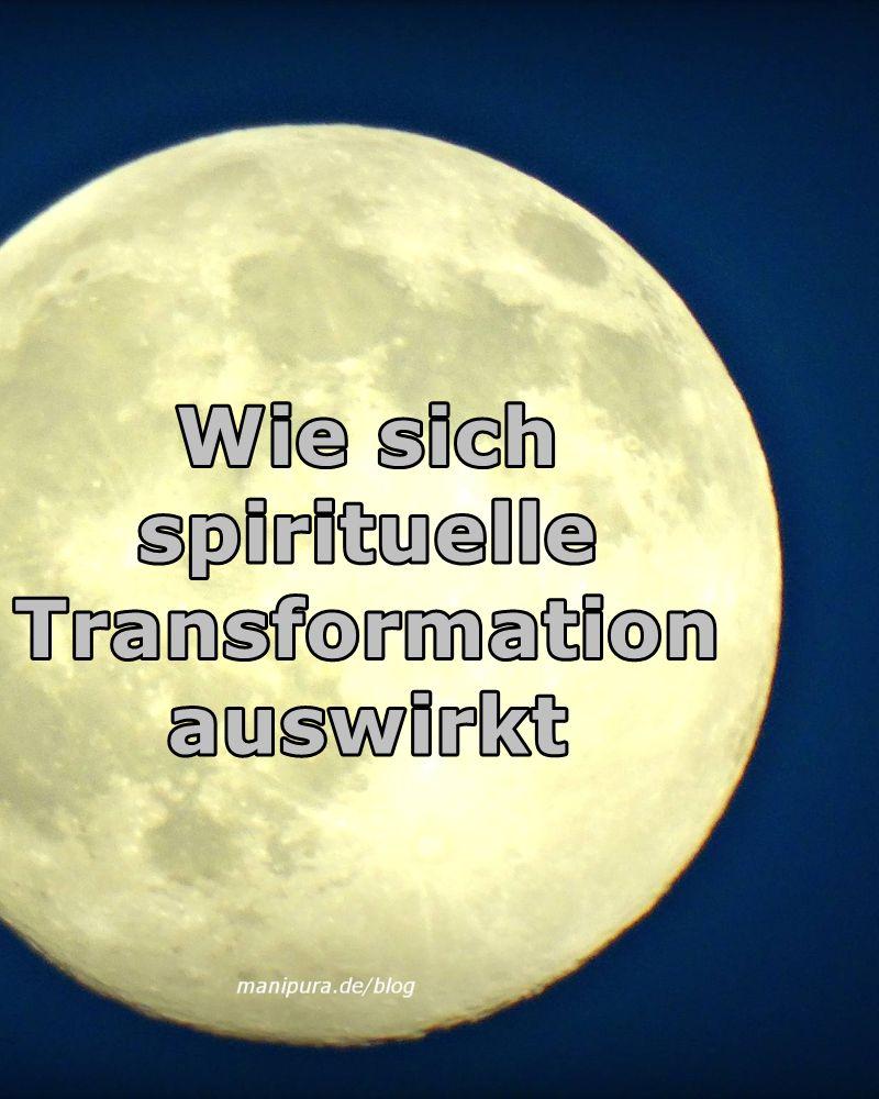 wie sich spirituelle transformation auswirkt